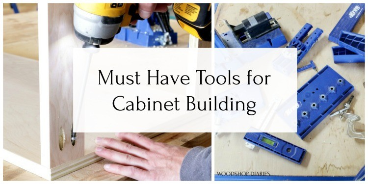 Must have tools for cabinet building graphic with text