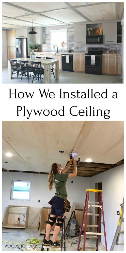 Pinterest collage of plywood ceiling in kitchen and Shara installing plywood into trusses