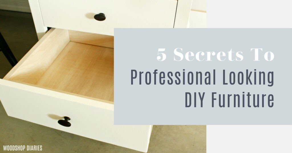 Graphic for 5 secrets to professional looking DIY furntiure