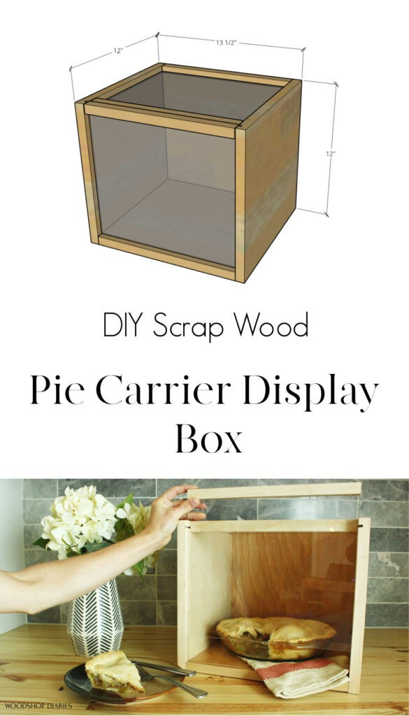 Pinterest collage of DIY scrap wood pie carrier display box with sketchup diagram on top and image on bottom