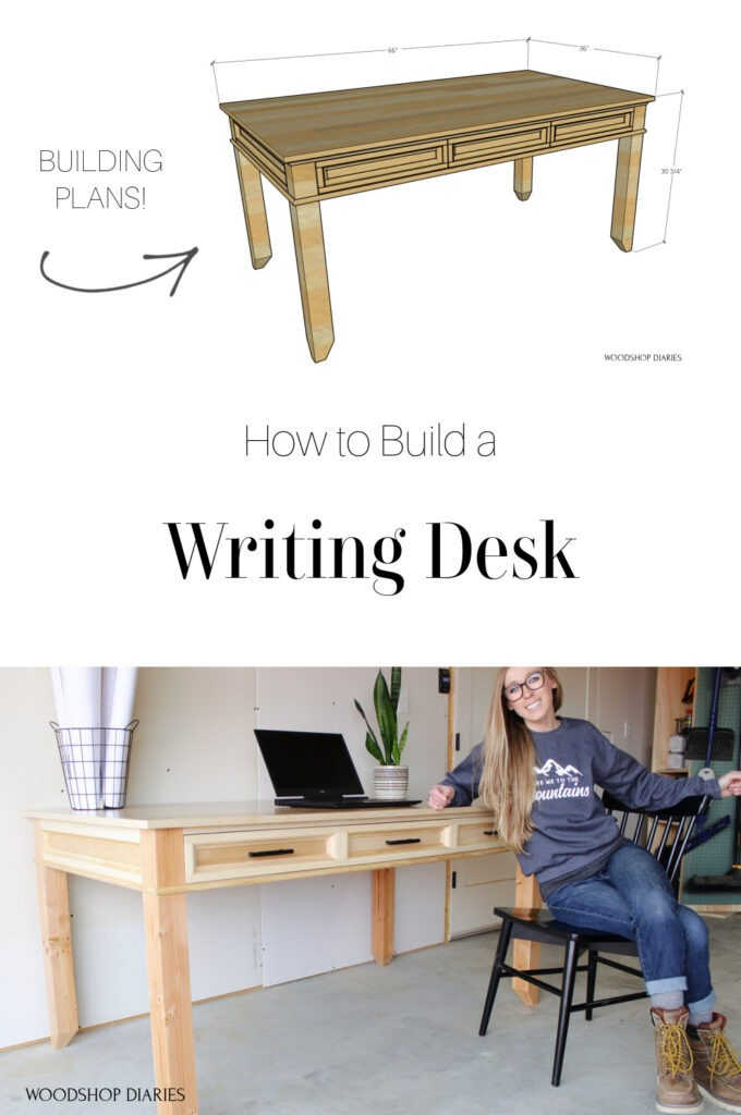 Pinterest collage image of overall dimension diagram on top and Shara sitting at desk on bottom with text in middle reading How to Build a Writing Desk