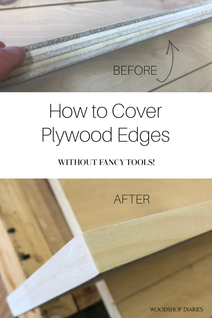 """Pinterest graphic showing bare plywood edges on top and covered edges on bottom with text that reads """"how to cover plywood edges without fancy tools"""""""
