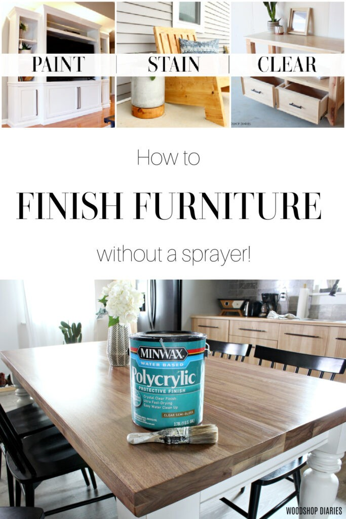 Pinterest collage of painted, stained, and clear coat furniture pieces with text How to Finish Furniture without a sprayer