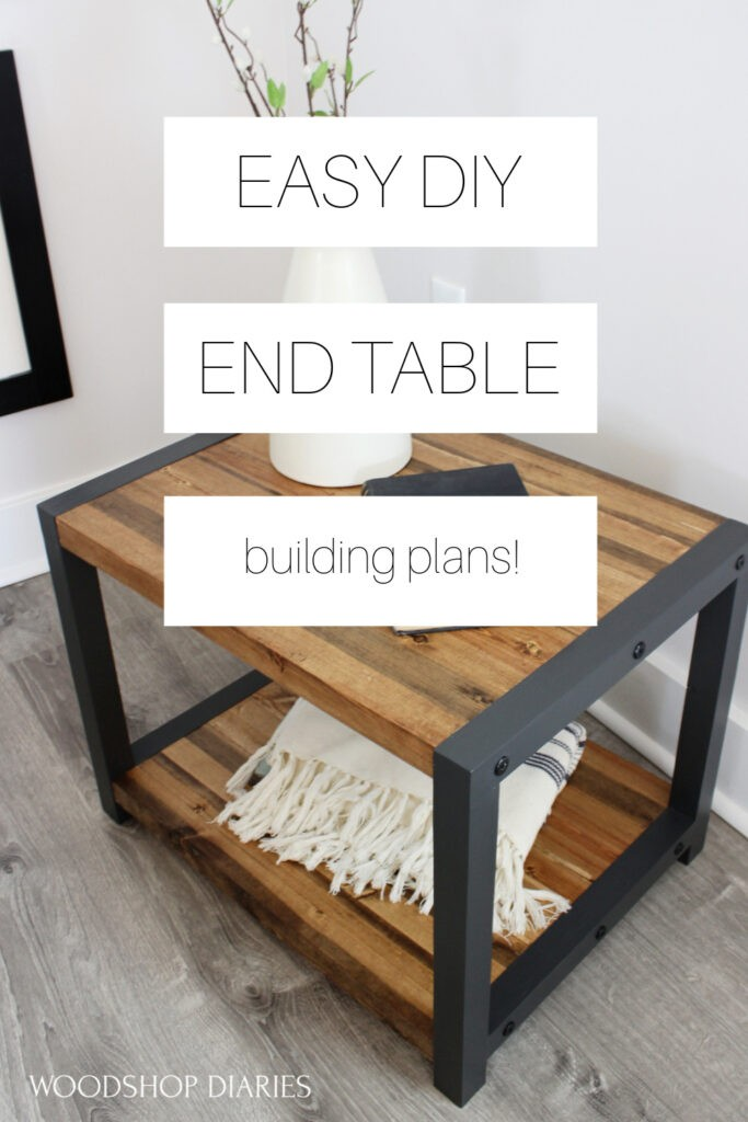 "Pinterest graphic showing DIY modern industrial end table with white boxes over laid with text "" Easy DIY end table building plans"""