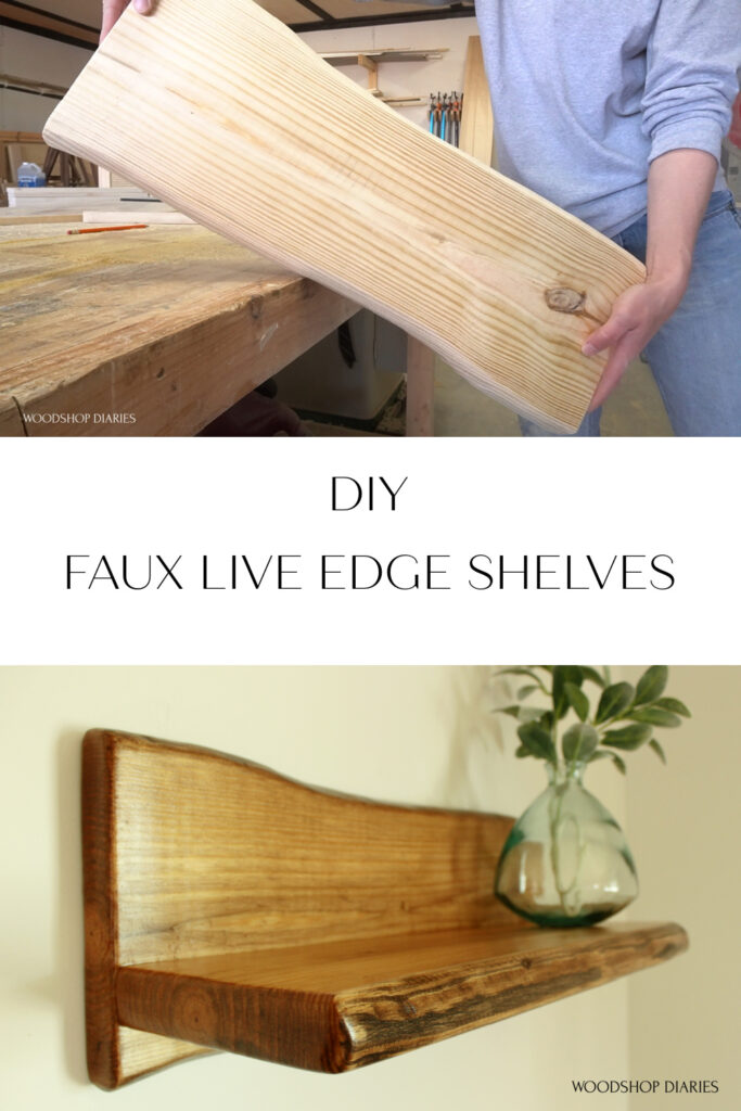 Pinterest collage of Shara holding unfinished fake live edge board at top and completed faux live edge shelves hanging on wall at bottom