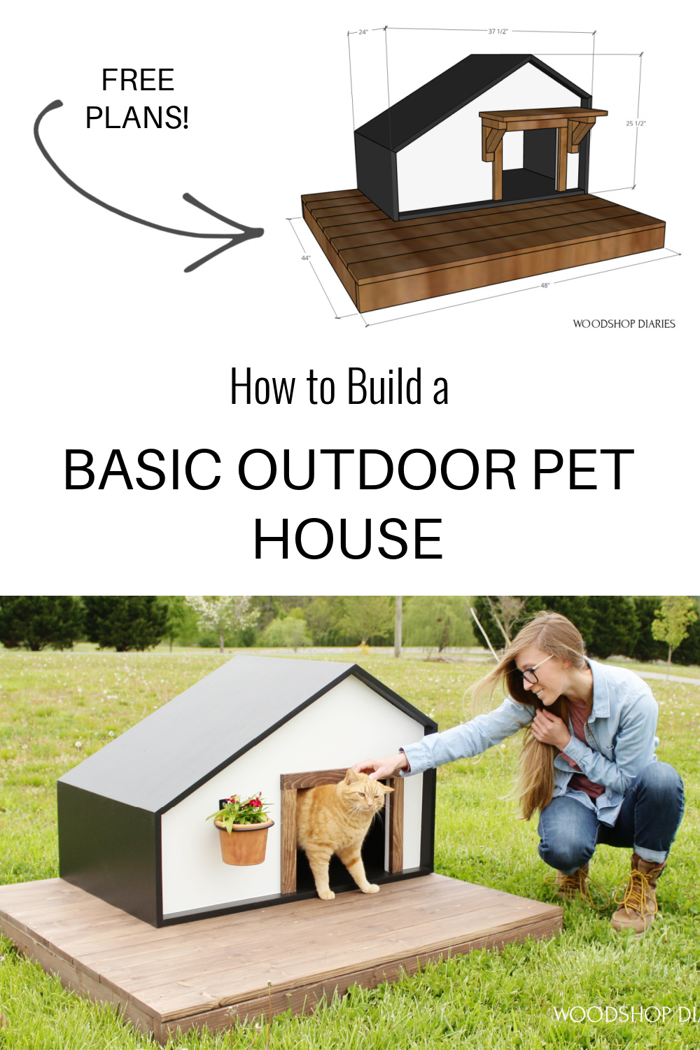 "Pinterest collage showing overall dimensional diagram at top and Shara with orange tabby cat on pet house at bottom with text ""how to build a basic outdoor pet house"""