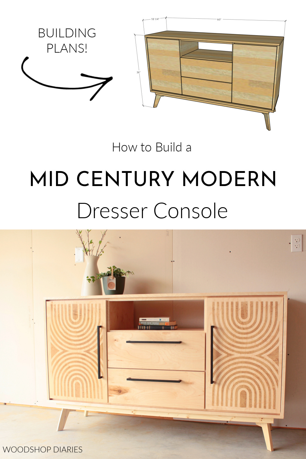 """Pinterest diagram showing overall dimensional diagram of dresser console at top and finished dresser at bottom with text """"how to build a mid century modern Dresser console"""""""
