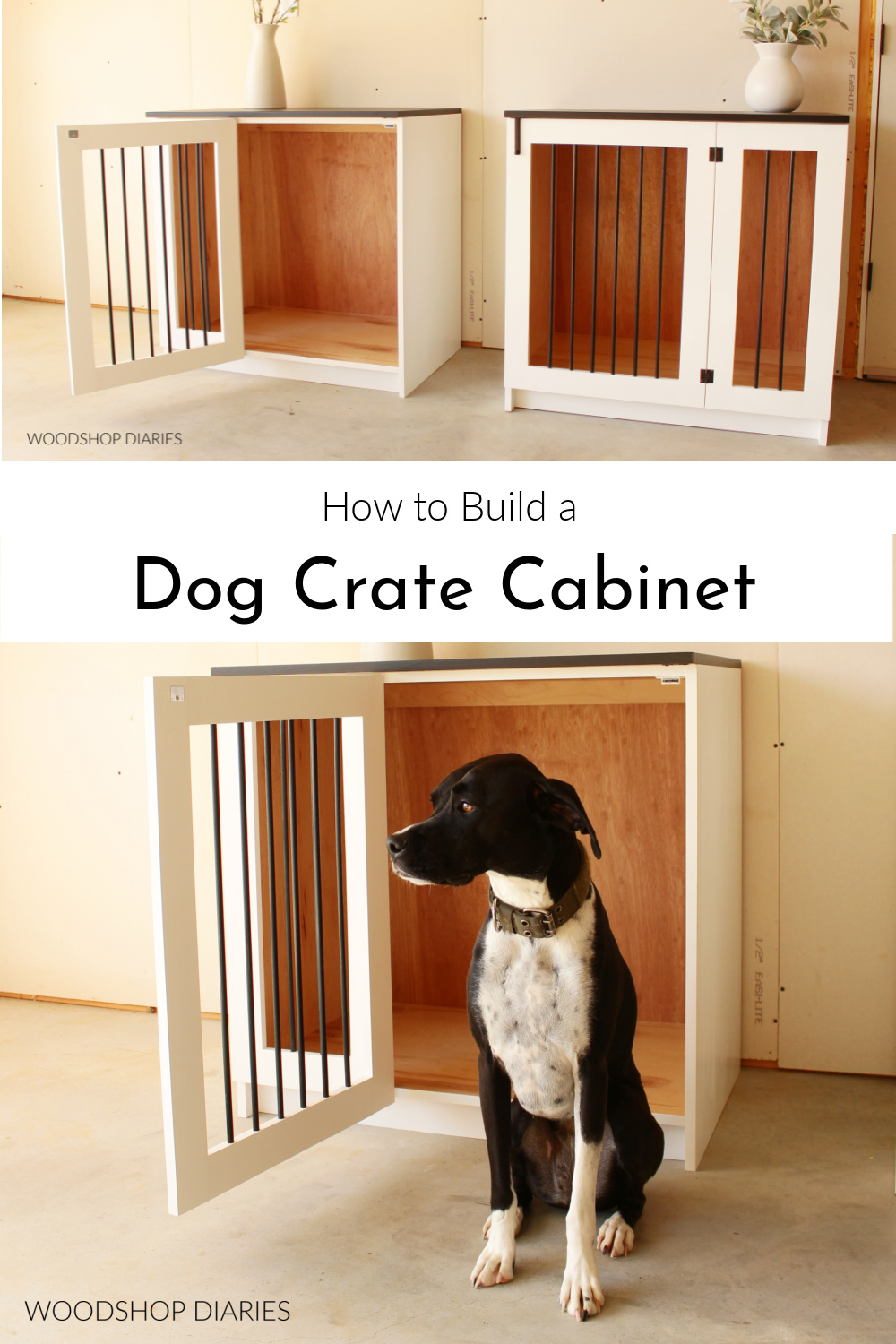 """Pinterest collage image showing pair of black and white dog crate cabinets at top and dog in front of crate at bottom with text """"how to build a dog crate cabinet"""""""